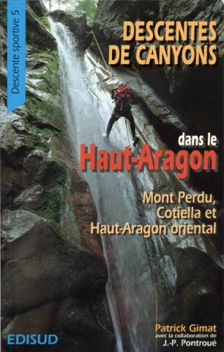 Descentes de canyons dans le Haut Aragon - Tome 2