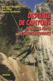 Descente de canyons dans les Alpes de Haute Provence