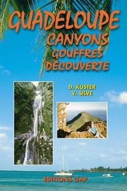 Gaudeloupe, canyons, gouffres, découverte