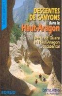 Descentes de canyons dans le Haut Aragon - Tome 1