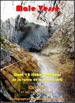 Male Vesse, dont 12 fiches-canyons de la vallée de la Bléone (04)