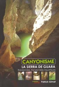 Canyonisme La sierra de Guara