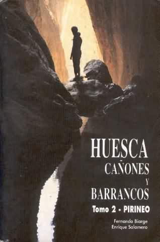 Huesca. Cañones y barrancos. Tomo 2 : Pirineo