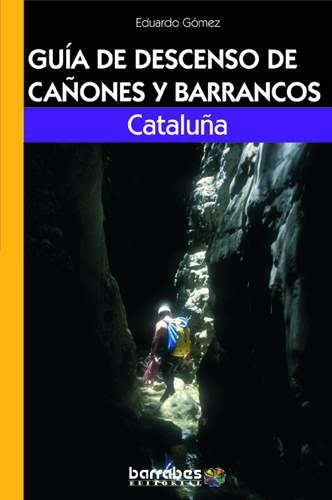 Cataluna - Guia de descenso de canones y barrancos