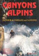 Canyons alpins : Le tour de l'Oisans en canyons
