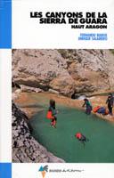 Les Canyons de la Sierra de Guara Haut Aragon