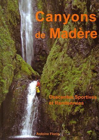 Canyons de Madère - Descentes Sportives et Randonnées