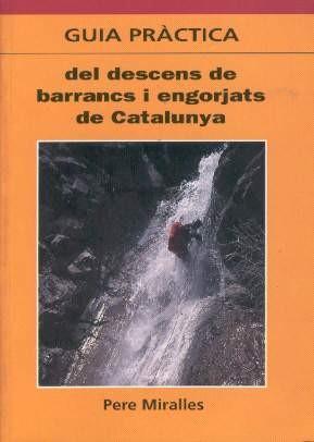 Guia pràctica del descens de barrancs i engorjats de Catalunya