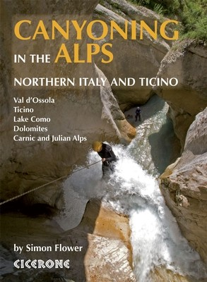 Canyoning in the Alps : Northern Italy and Ticino