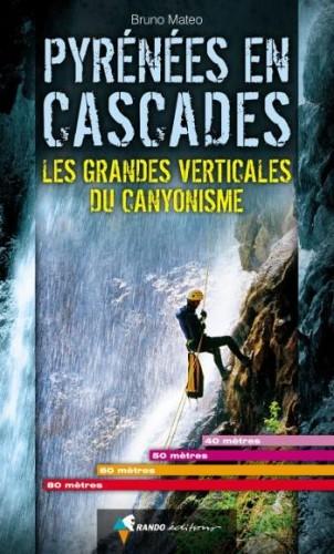 Pyrénées en Cascades - Les grandes verticales du canyonisme