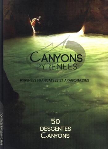 Canyons Pyrénées. 50 descentes.