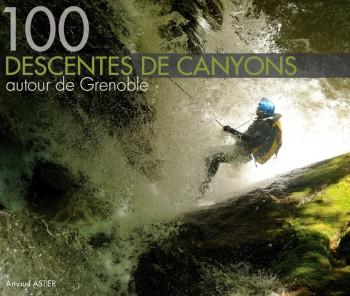 100 descentes de canyons autour de Grenoble