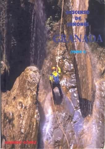 Descenso de cañones - Granada - Tomo 1