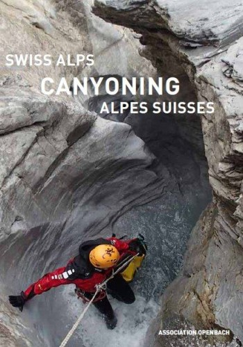 Canyoning : Swiss Alps / Alpes Suisse