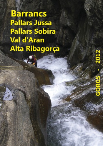 GORG 2012 - Barrancs Pallars Jussa & Sobira, Val d'Aran y Alta Ribagorça