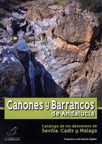 Cañones y barrancos de Andalucia. Sevilla, Cadiz y Malaga