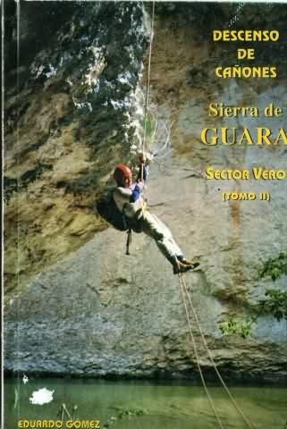 Descenso de cañones - Sierra de Guara - Sector Vero - Tomo II